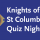 Knights of St Columba Quiz Night 2019